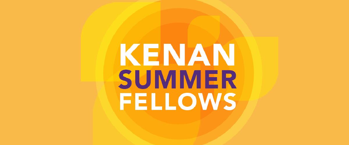 2020 Kenan Summer Fellowship Applications Open