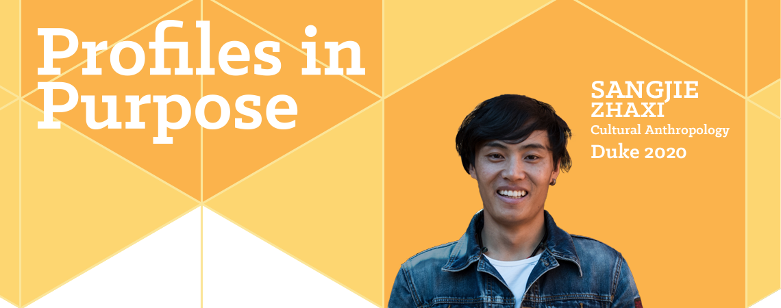 Profiles in Purpose: Sangjie Zhaxi, cultural anthropology, Duke 2020