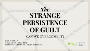 Arete Event: The Strange Persistence of Guilt