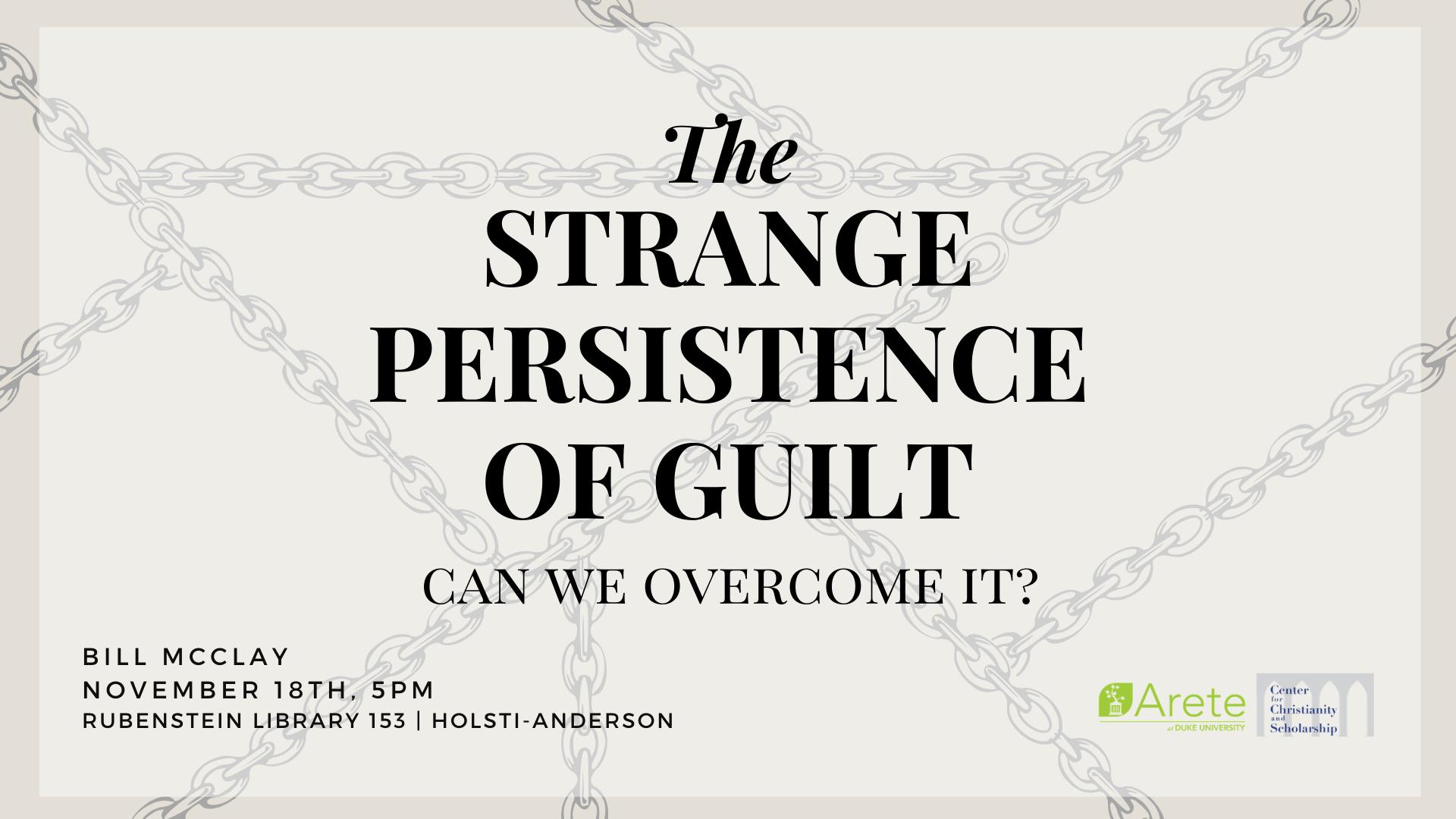Arete Event: The Strange Persistence of Guilt