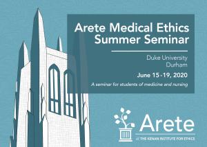 Arete Medical Ethics Summer Seminar, June 15th-19th 2020