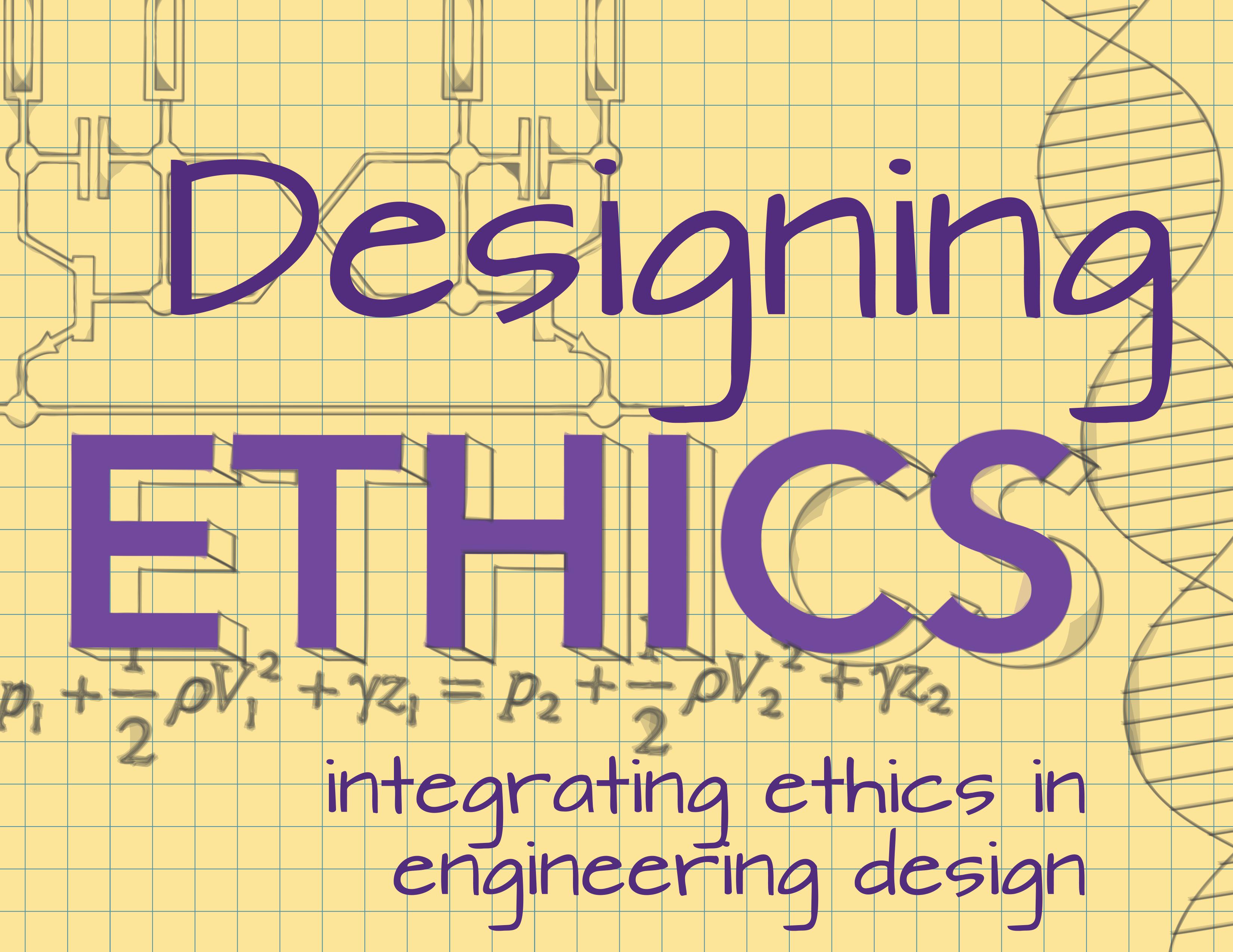 Designing Ethics to Improve Lives