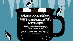Warm Company, Hot Chocolate & Ethics -- all info below