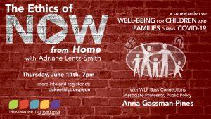 ethics of now Anna Gassman-Pines all info below