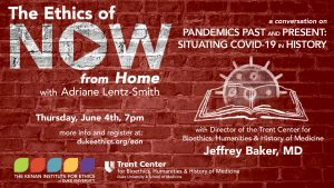 The Ethics of Now: Pandemics Past and Present: Situating COVID-19 in History - All Info Below