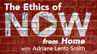 the ethics of now from home