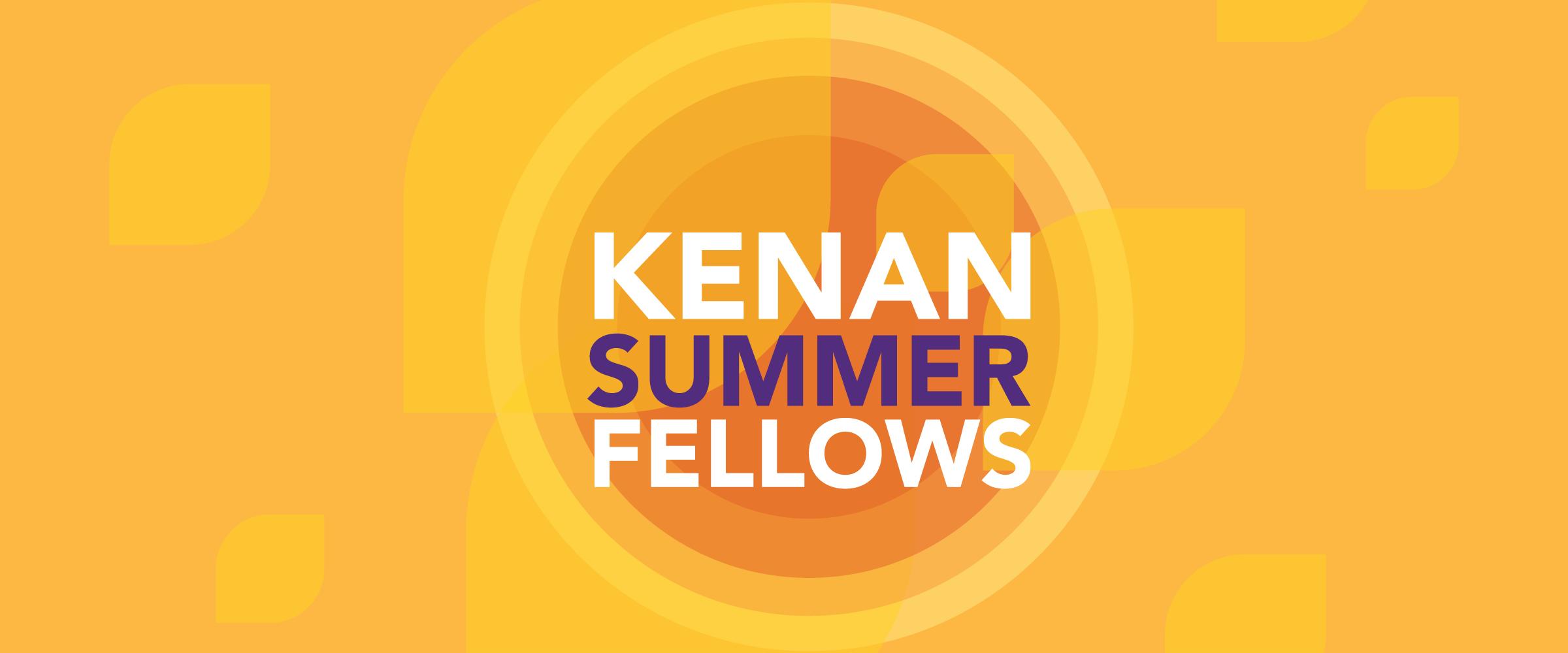 2021 Kenan Summer Fellowship Applications Open