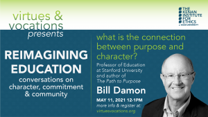 Bill Damon: What's the Connection between Purpose and Character?