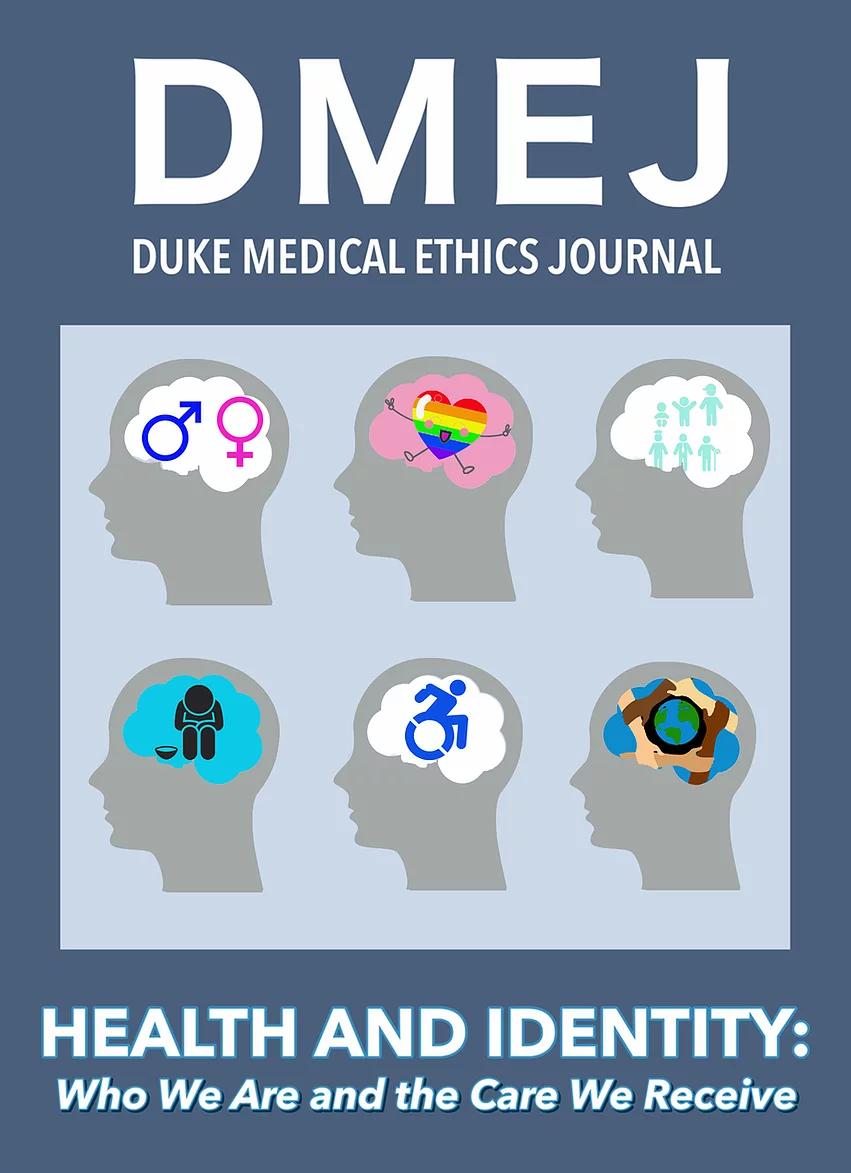 "Student-Run ""Duke Medical Ethics Journal"" releases spring issue focused on Identity"